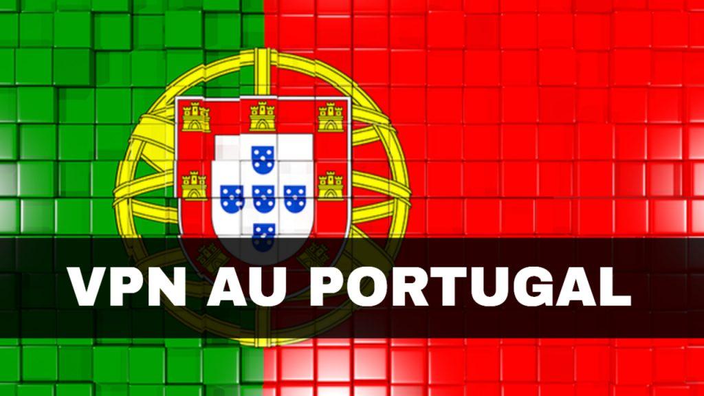comment avoir un vpn au Portugal