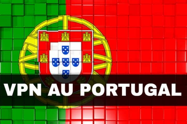 comment avoir un vpn au Portugal